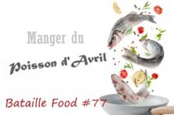 Bataille food 77 - manger du poisson d'avril