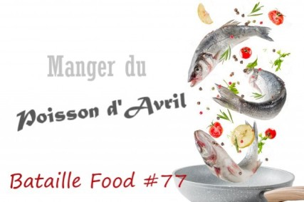 Bataille food 77 - manger du poisson d'avril