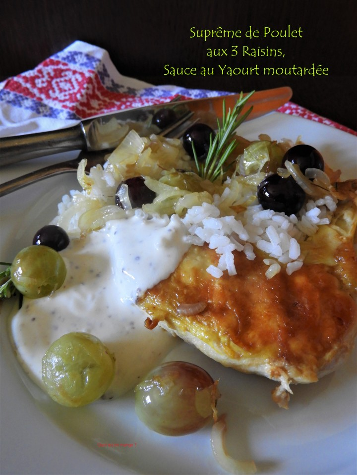 Suprême de poulet aux 3 raisins, sauce au yaourt moutardée